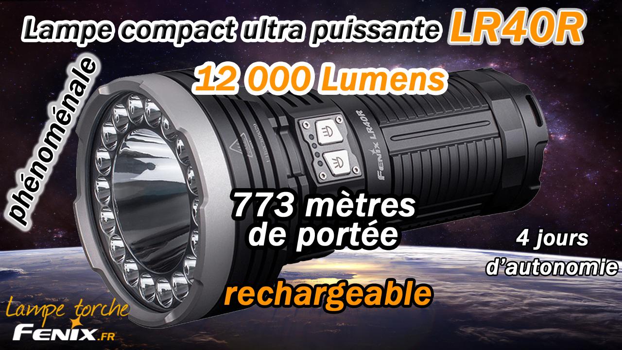 Fenix LR - lampes torches compact ultra puissantes